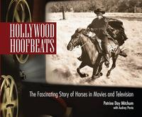 BKET Petrine Day Mitchum and Audrey Pavia: Hollywood Hoofbeats: The Fascinating Story of Horses in Movies and in Television SIGNED
