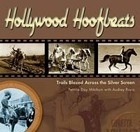 ZSold BKET Petrine Day Mitchum: Hollywood Hoofbeats:Trails Blazed Across the Silver Screen Out-of-Print SOLD