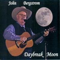 A CD John Bergstrom: Daybreak Moon Radio Guest, SCVTV OutWest Concert Special Order