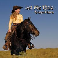 CD Kristyn Harris: Let Me Ride, CD AWARD WINNER, Radio Guest, 2015 SCVTV Concert Series