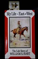 BKET William S. Hart: My Life East and West: The Life Story of William S. Hart SCover