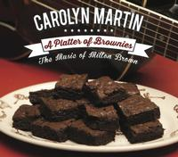 A CD Carolyn Martin: A Platter of Brownies: The Music of Milton Brown, Radio Guest, SCVTV OutWest Concert