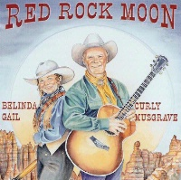 ZSold CD Belinda Gail & Curly Musgrave: Red Rock Moon SCVTV Concert Series SOLD OUT