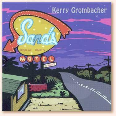 CD Kerry Grombacher: Sands Motel, Around The Barn Guest, SCVTV Concert Series
