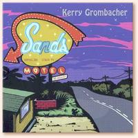 SALE CD Kerry Grombacher: Sands Motel, Radio Guest, SCVTV Concert Series SALE