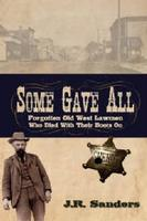 BK J.R. Sanders: Some Gave All: Forgotten Old West Lawmen Who Died With Their Boots On, Radio Guest