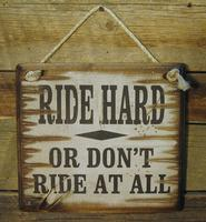 Wall Sign Advice: Ride Hard Or Don't Ride At All
