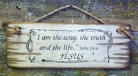 Wall Sign Faith: I Am The Way, The Truth and The Life Jesus