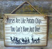 Wall Sign Barn: Horses Are Like Potato Chips...You Can't Have Just One!