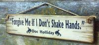 Wall Sign Movie Quote: Doc Holliday. Forgive Me If I Don't Shake Hands