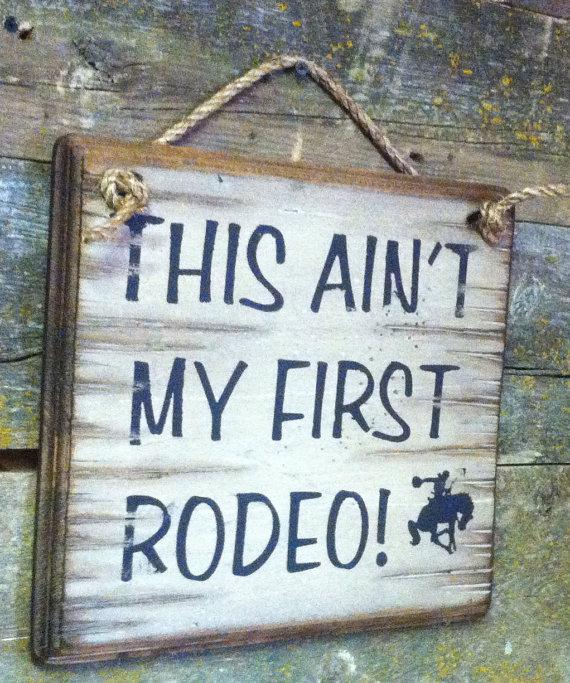 Wall Sign Rodeo This Ain T My First Rodeo