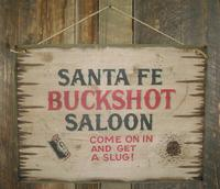 Wall Sign Saloon: Santa Fe Buckshot Saloon