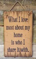 Wall Sign Home: What I Love Most About My Home Is Who I Share It With