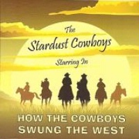 ZSold CD The Stardust Cowboys: How The Cowboys Swung The West, Radio Guest, SCVTV Concert Series SOLD