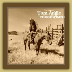 CD Tom Angle: Tough Times 2013 Around The Barn Guest