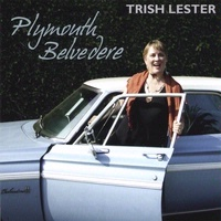 SALE CD Trish Lester: Plymouth Belvedere, Radio Guest, SCVTV Concert Series SALE
