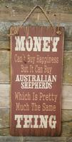 Wall Sign Money: Money Can't Buy Happiness But It Can Buy Australian Shepherds...