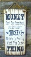 Wall Sign Money: Money Can't Buy Happiness But It Can Buy Chickens...
