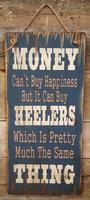 Wall Sign Money: Money Can't Buy Happiness But It Can Buy Heelers...