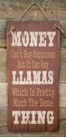 Wall Sign Money: Money Can't Buy Happiness But It Can Buy Llamas...