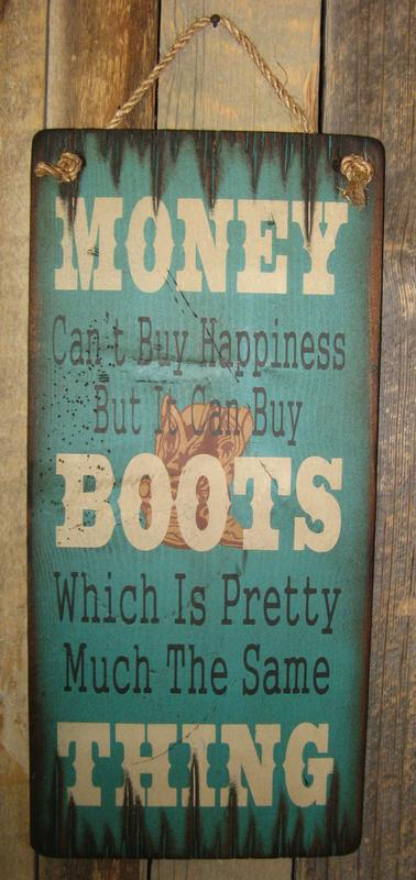 Wall Sign Money: Money Can't Buy Happiness But It Can Buy Boots...