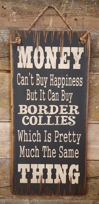 Wall Sign Money: Money Can't Buy Happiness, But It Can Buy Border Collies...