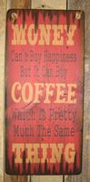 Wall Sign Money: Money Can't Buy Happiness But It Can Buy Coffee...