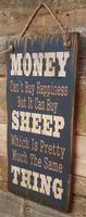 Wall Sign Money: Money Can't Buy Happiness But It Can Buy Sheep...