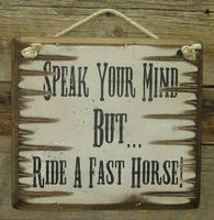 Wall Sign Advice: Speak Your Mind But Ride A Fast Horse
