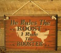 Wall Sign Advice: He Rules The Roost I Rule The Rooster