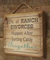 Wall Sign Advice: Ranch Divorces Happen After Sorting Cattle Together