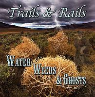 CD Trails & Rails: Water, Weeds & Ghosts 2013 Radio Guest