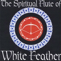 ZSold CD White Feather: The Spiritual Flute of White Feather SOLD
